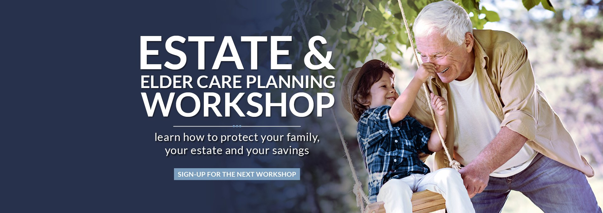 Learn more about estate planning in Augusta GA and Aiken SC at one of our free workshops today!